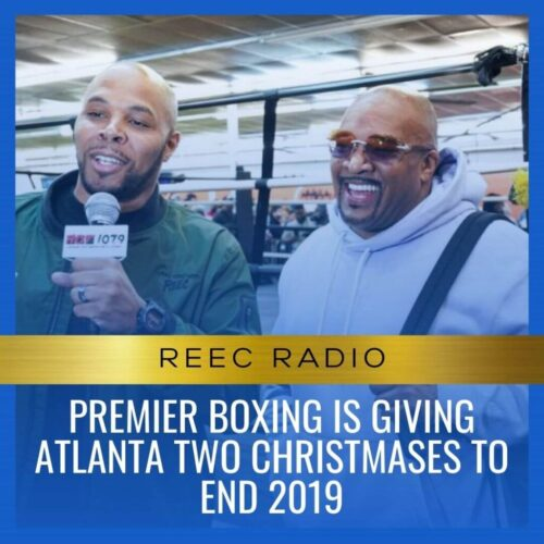 Premier Boxing is giving Atlanta two christmases to end 2019