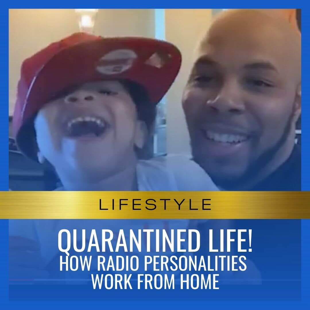 Quarantined Life! How Radio personalities Work From Home
