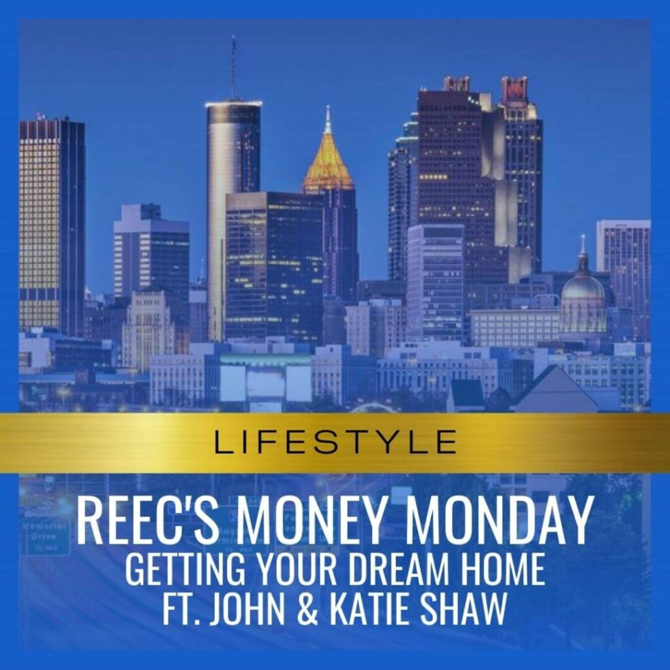 Reec's Money Monday Getting your dream home Ft. John & Katie Shaw